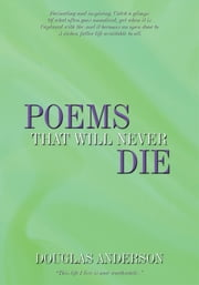 Poems That Will Never Die ebook by Douglas Anderson