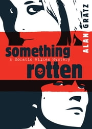 Something Rotten ebook by Alan M. Gratz
