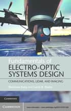 Fundamentals of Electro-Optic Systems Design - Communications, Lidar, and Imaging ebook by Sherman Karp, Larry B. Stotts