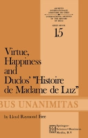 Virtue, Happiness and Duclos' Histoire de Madame de Luz ebook by L.R. Free