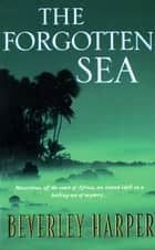 The Forgotten Sea ebook by Beverley Harper