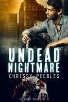 The Zombie Chronicles - Book 5 - Undead Nightmare ebook by Chrissy Peebles