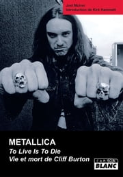 METALLICA - Vie et mort de Cliff Burton ebook by Joel McIver