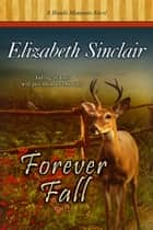 Forever Fall eBook by Elizabeth Sinclair