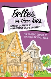 Belles on Their Toes ebook by Frank B. Gilbreth Jr.,Ernestine Gilbreth Carey