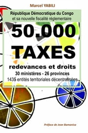 50.000 taxes - Fiscalité réglementaire en RD Congo ebook by Kobo.Web.Store.Products.Fields.ContributorFieldViewModel