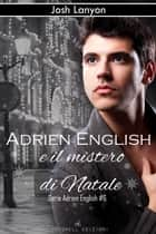 Adrien English e il mistero di Natale ebook by Josh Lanyon