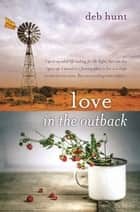 Love in the Outback ebook by Deb Hunt