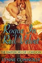 Rogue in Red Velvet ebooks by Lynne Connolly