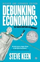Debunking Economics - The Naked Emperor Dethroned? ebook by Professor Steve Keen