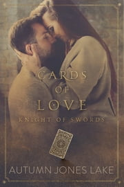 Cards of Love: Knight of Swords ebook by Autumn Jones Lake