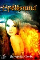 Spellbound ebook by Samantha Combs