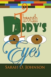 Through Daddy's Eyes ebook by Sarah D. Johnson