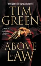 Above the Law ebook by Tim Green