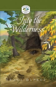 Into the Wilderness ebook by DePree, Traci