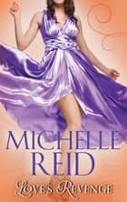 Love's Revenge: The Italian's Revenge / A Passionate Marriage / The Brazilian's Blackmailed Bride (Mills & Boon M&B) ekitaplar by Michelle Reid