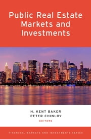 Public Real Estate Markets and Investments ebook by H. Kent Baker,Peter Chinloy