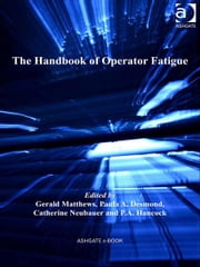 The Handbook of Operator Fatigue ebook by Professor Gerald Matthews,Professor Peter A Hancock,Ms Catherine Neubauer,Dr Paula A Desmond
