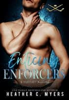Enticing Enforcers - A Novella ebook by Heather C. Myers