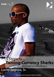 5 Steps to Taming Currency Sharks ebook by Lucky Segopa Sr