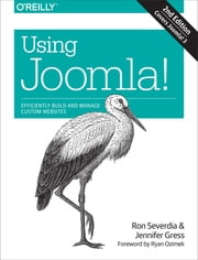 Using Joomla! ebook by Ron Severdia,Jennifer Gress