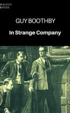 In Strange Company ebook by Guy Boothby