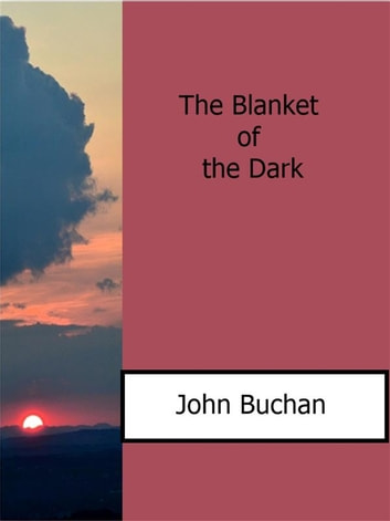 The Blanket of the Dark ebook by John Buchan