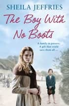 The Boy With No Boots ebook by Sheila Jeffries