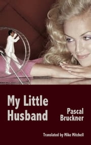 My Little husband ebook by Pascal Bruckner,Mike Mitchell