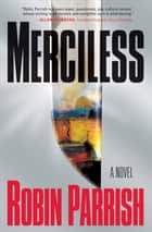 Merciless (Dominion Trilogy Book #3) ebook by Robin Parrish