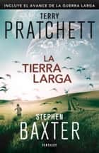 La Tierra Larga (La Tierra Larga 1) ebook by Terry Pratchett, Stephen Baxter