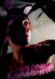 Mystery at Morania - A Novel ebook by Judy Conlin