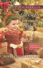 Mail-Order Christmas Baby ebook by Sherri Shackelford