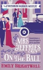 Mrs Jeffries On The Ball ebook by Emily Brightwell
