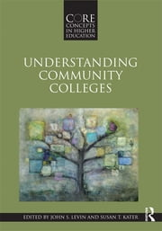 Understanding Community Colleges ebook by John S. Levin,Susan T. Kater