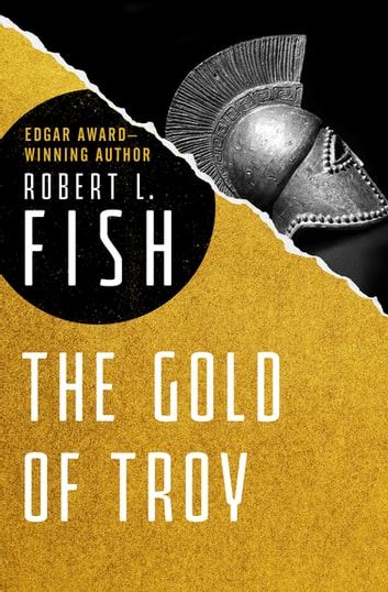 The Gold of Troy ebook by Robert L. Fish