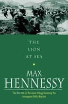 The Lion At Sea ebook by Max Hennessy