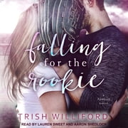 Falling for the Rookie Áudiolivro by Trish Ann Williford