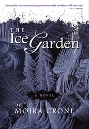 The Ice Garden ebook by Moira Crone