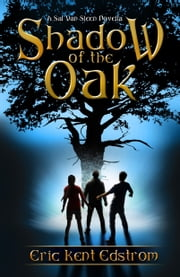 Shadow of the Oak - A Novella ebook by Eric Kent Edstrom