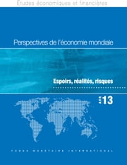 World Economic Outlook, April 2013: Hopes, Realities, Risks ebook by International Monetary Fund. Research Dept.
