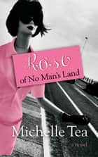 Rose of No Mans Land ebook by Michelle Tea