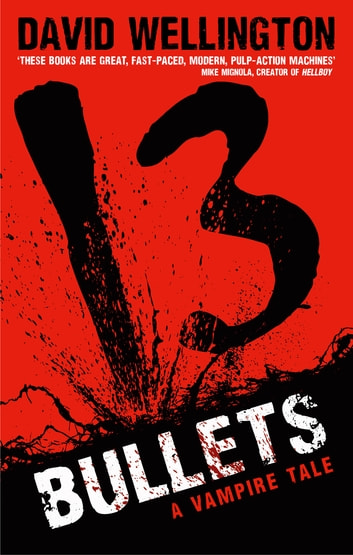 13 Bullets - Number 1 in series ebook by David Wellington