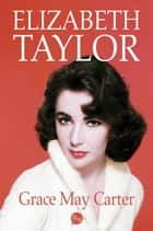 Elizabeth Taylor ebook by