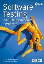 Software Testing - An ISEB Intermediate Certificate ebook by Brian Hambling,Angelina Samaroo