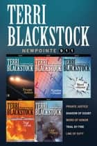 The Newpointe 911 Collection - Private Justice, Shadow of Doubt, Word of Honor, Trial by Fire, Line of Duty eBook by Terri Blackstock