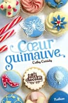 Coeur Guimauve - Tome 2 ebook by Anne Guitton, Cathy Cassidy