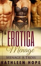 Erotica: Menage A Trois ebook by Kathleen Hope