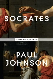 Socrates - A Man for Our Times ebook by Paul Johnson