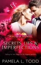 Secrets, Lies & Imperfections ebook by Pamela L. Todd